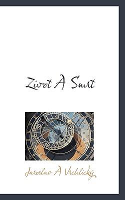 Zivot a Smrt - Vrchlick, Jaroslav A