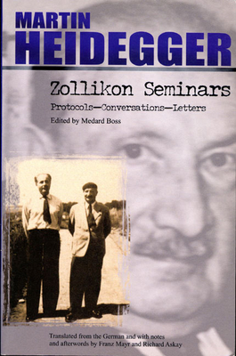 Zollikon Seminars: Protocols-Conversations-Letters - Heidegger, Martin, and Mayr, Franz (Translated by)