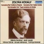 Zoltán Kodály: Sonata for Cello & Piano; Sonata for Solo Cello; Serenade for Two Violins & Viola