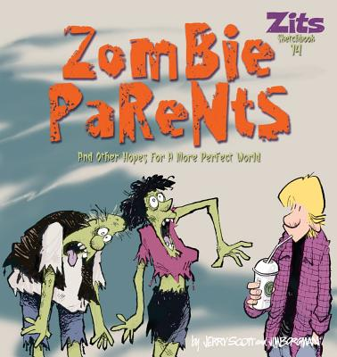 Zombie Parents: And Other Hopes for a More Perfect World - Scott, Jerry, and Borgman, Jim