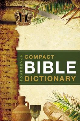 Zondervan's Compact Bible Dictionary - Bryant, T Alton