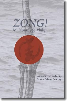 Zong! - Philip, M Nourbese, and Boateng, Setaey Adamu