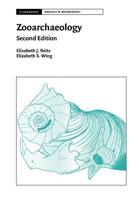 Zooarchaeology - Reitz, Elizabeth J., and Wing, Elizabeth S.