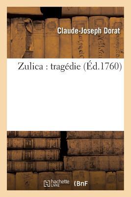 Zulica: Tragedie - Dorat-C-J