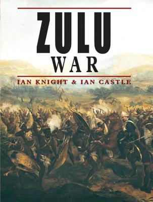 Zulu War - Knight, Ian, and Castle, Ian